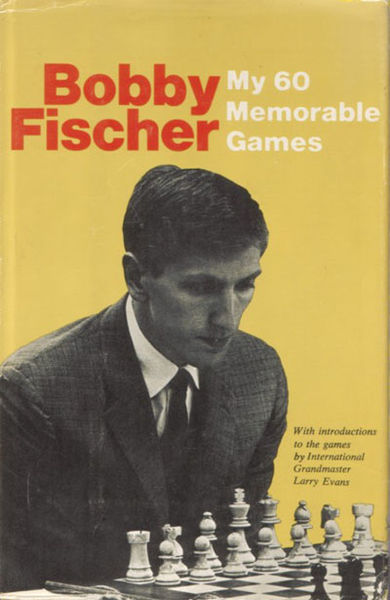 the cover of Bobby Fischer's 'My 60 Memorable Games'