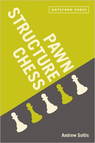 Pawn Structure Chess, by Andy Soltis