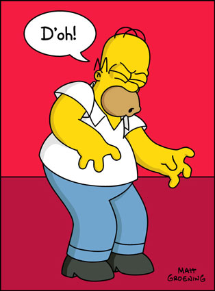 Homer Simpson says, 'D'oh!'