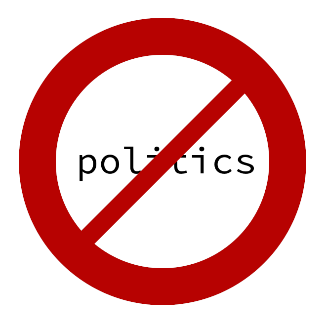 No Politics warning sign -- handmade